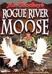 WAS $14.95 Jim Shockey's Rogue River Moose