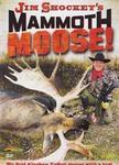 WAS $14.95 Jim Shockey's Mammoth Moose