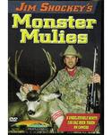 WAS $14.95 Jim Shockey's Monster Mulies